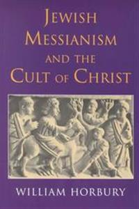 Jewish Messianism and the Cult of Christ
