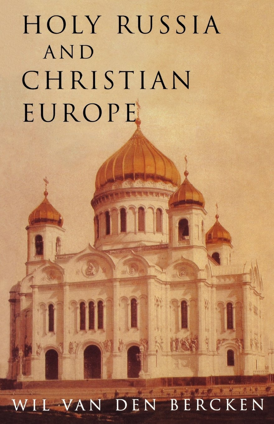Holy Russia and Christian Europe: East and West in the Religious Ideology of Russia