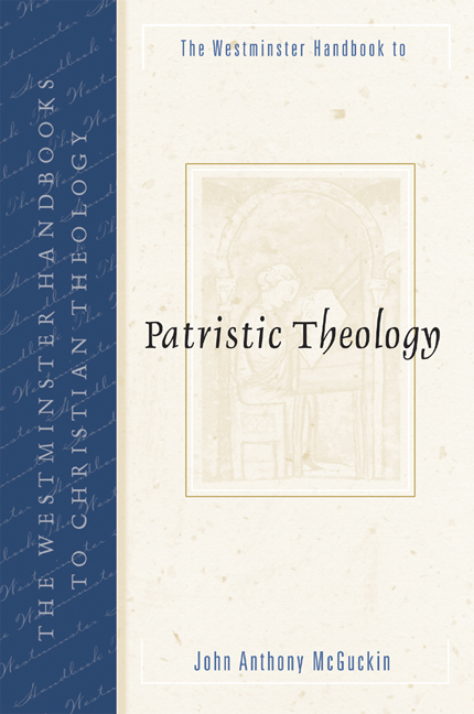 The Westminster Handbook to Patristic Theology