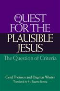 The Quest for the Plausible Jesus