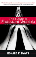 The Future of Protestant Worship