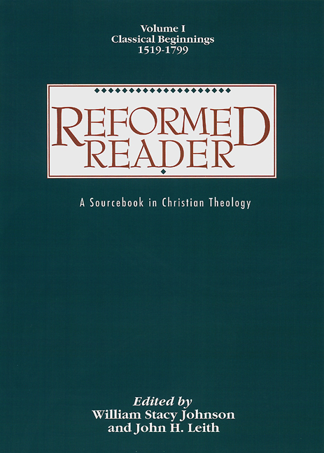 Reformed Reader:  A Sourcebook in Christian Theology
