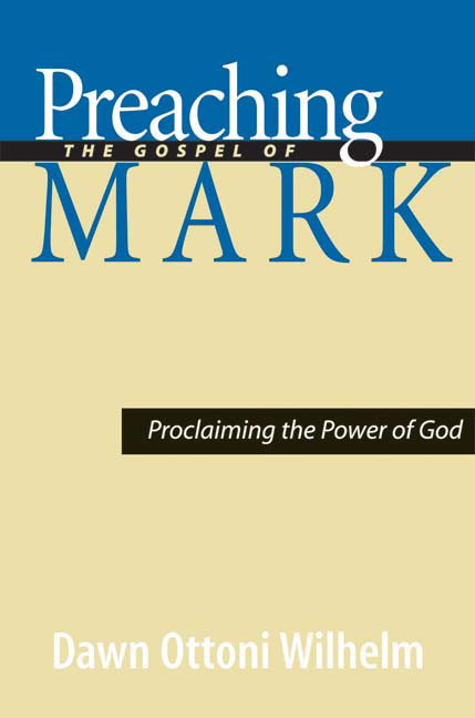 Preaching the Gospel of Mark