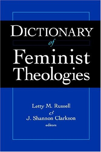 Dictionary of Feminist Theologies