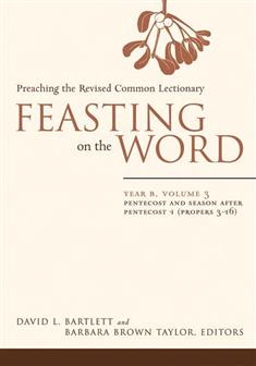 Feasting on the Word: Year B, Vol. 3