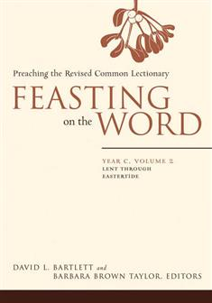 Feasting on the Word: Year C, Vol. 2