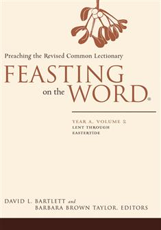 Feasting on the Word: Year A, Volume 2