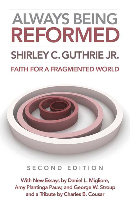 Always Being Reformed, Second Edition