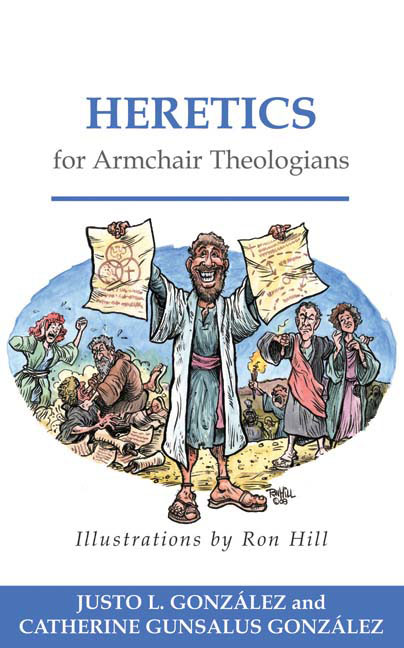 Heretics for Armchair Theologians