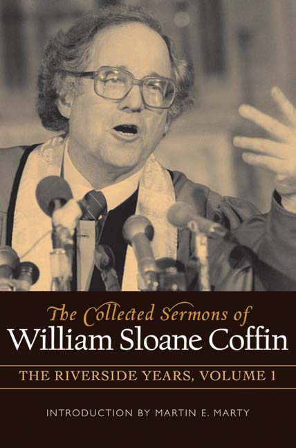 The Collected Sermons of William Sloane Coffin, Volume One