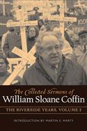 The Collected Sermons of William Sloane Coffin, Volume Two