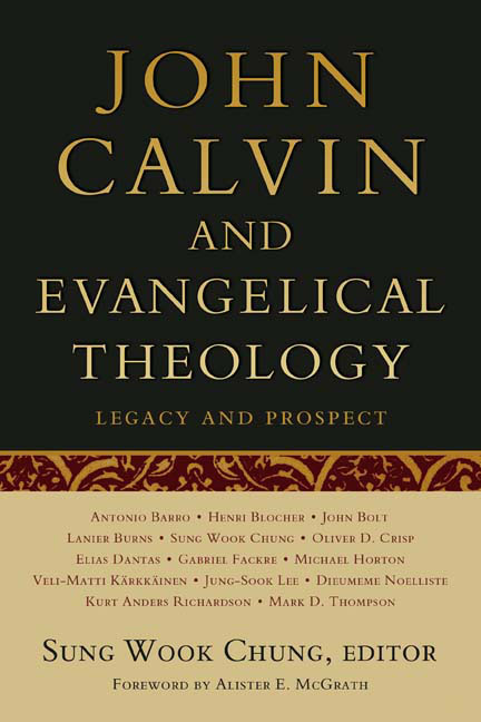 John Calvin and Evangelical Theology