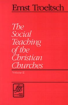 The Social Teaching of the Christian Churches, Volume II