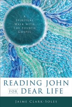 Reading John for Dear Life