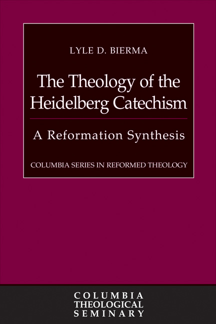 The Theology of the Heidelberg Catechism (CSRT)