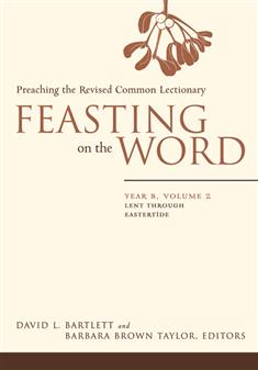 Feasting on the Word: Year B, Volume 2