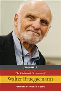 The Collected Sermons of Walter Brueggemann, Volume 2