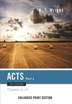 Acts for Everyone, Part 2-Enlarged Print Edition