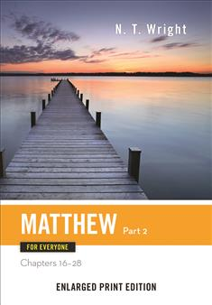 Matthew for Everyone, Part 2-Enlarged Print Edition