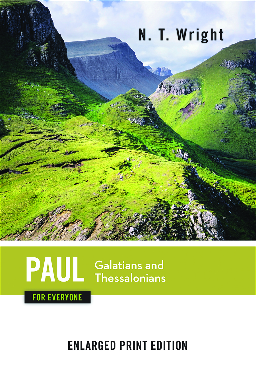 Paul for Everyone: Galatians and Thessalonians-Enlarged Print Edition