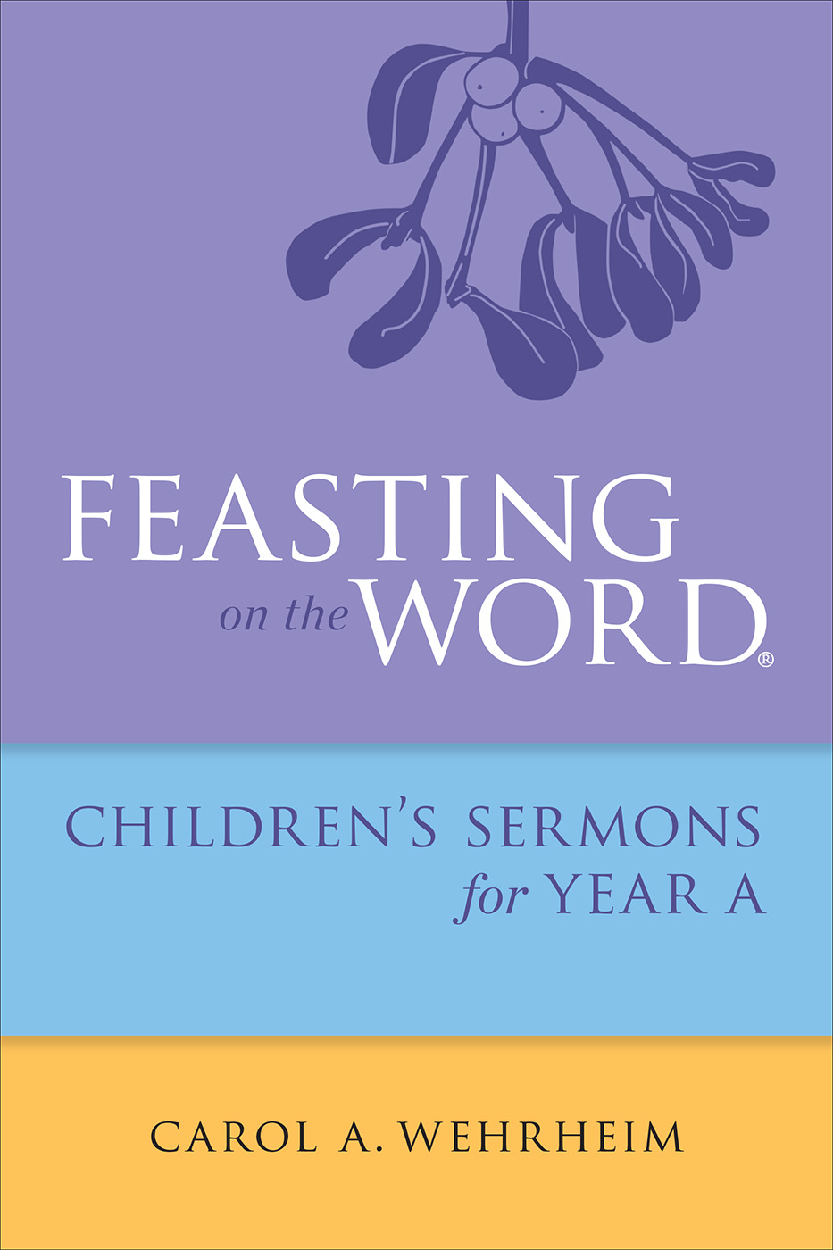 Feasting on the Word Children's Sermons for Year A