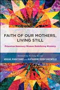 Faith of Our Mothers, Living Still