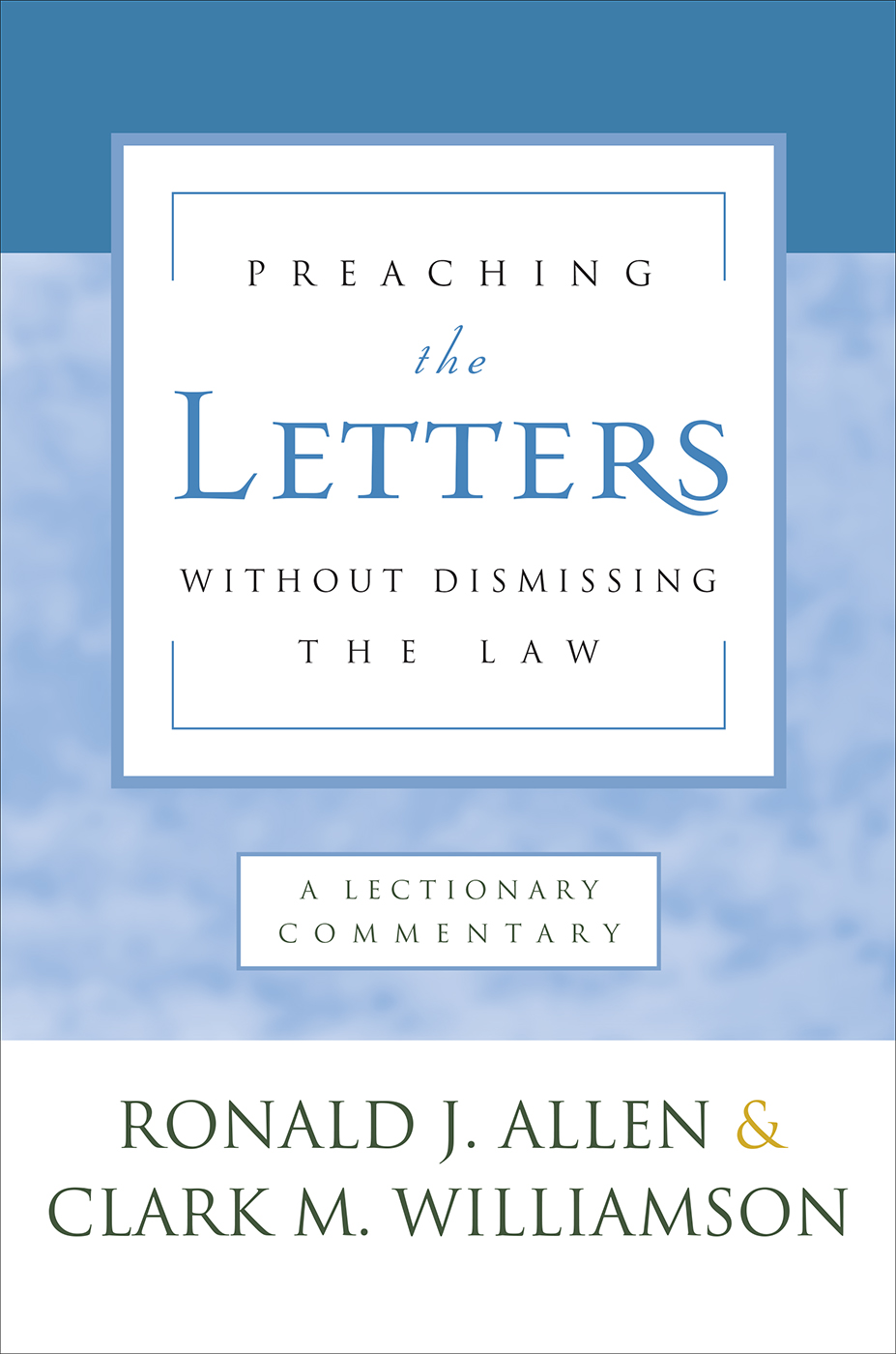 Preaching the Letters without Dismissing the Law