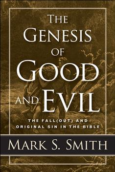 The Genesis of Good and Evil
