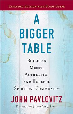 A Bigger Table, Expanded Edition with Study Guide