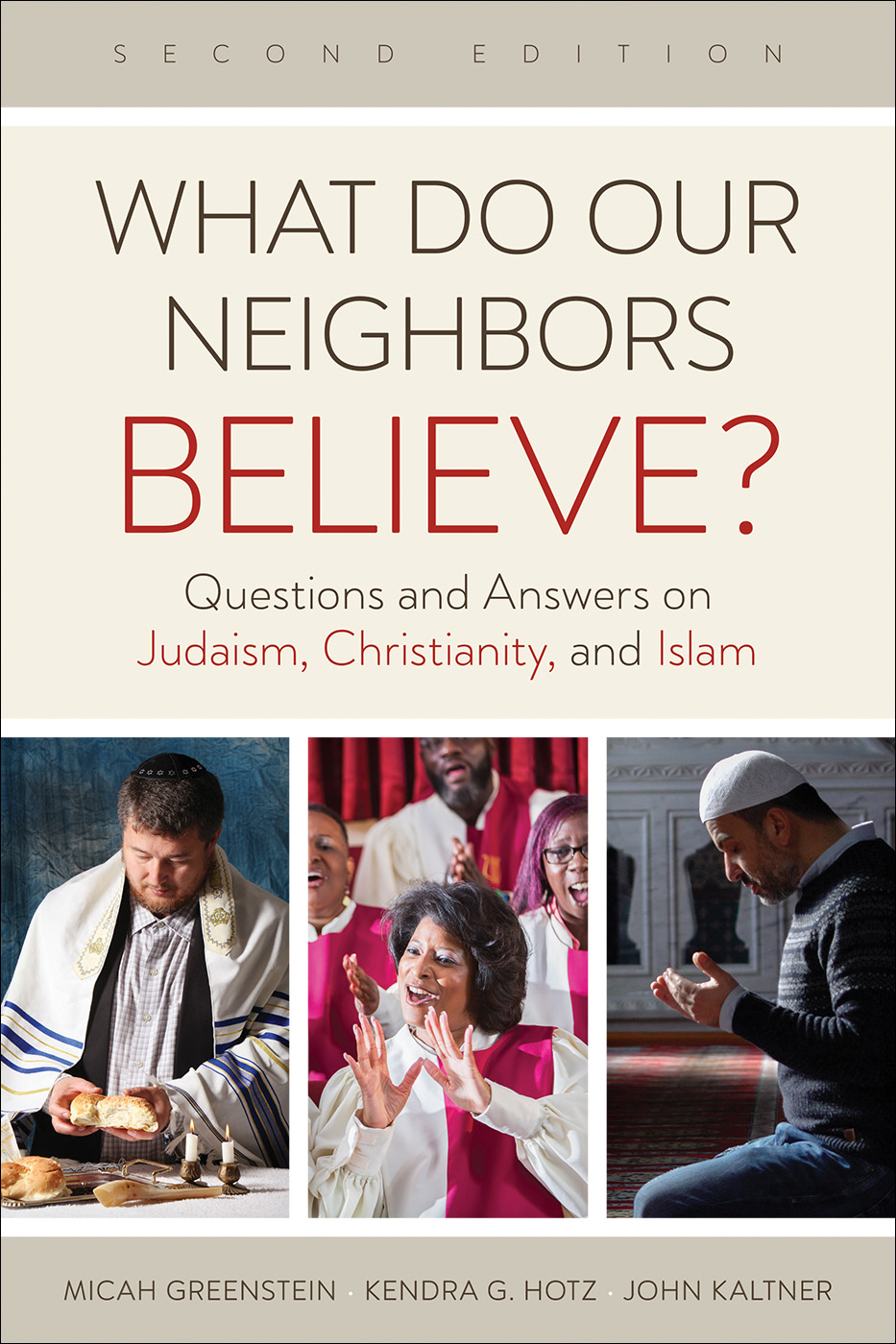 What Do Our Neighbors Believe, Second Edition