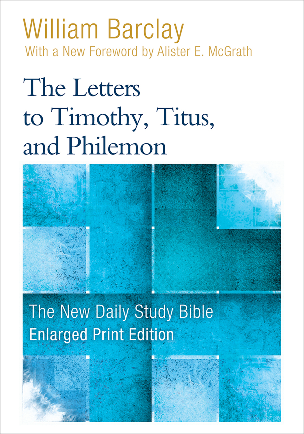 The Letters to Timothy, Titus, and Philemon-Enlarged