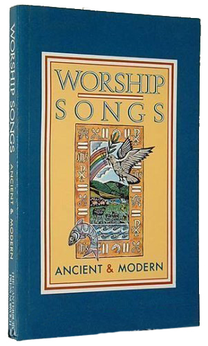 Worship Songs Ancient and Modern