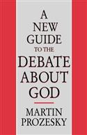 A New Guide to the Debate about God