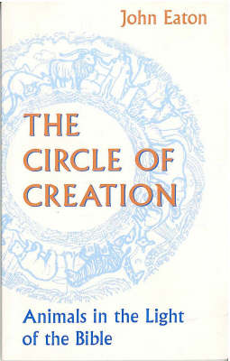 Circle of Creation: Animals in the Light of the Bible