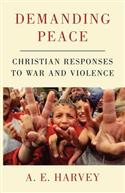 Demanding Peace: Christian Responses to War and Violence