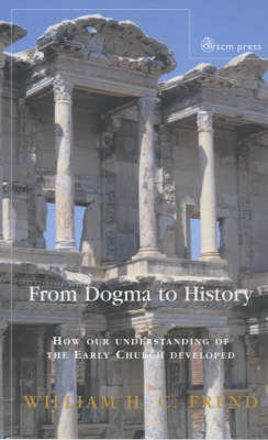 From Dogma to History: How Our Understanding of the Early Church Developed