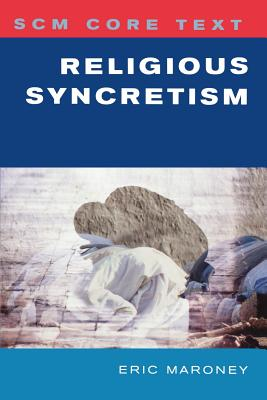 SCM Core Text: Religious Syncretism