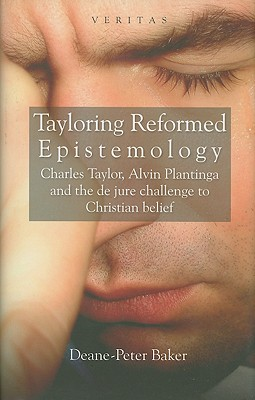 Tayloring Reformed Epistemology: The Challenge to Christian Belief