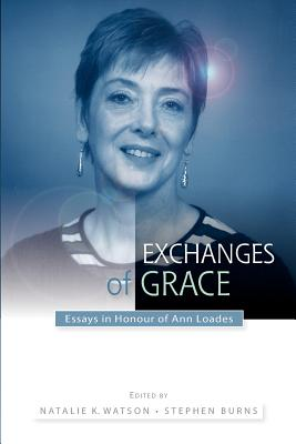 Exchanges of Grace: Essays in Honour of Ann Loades