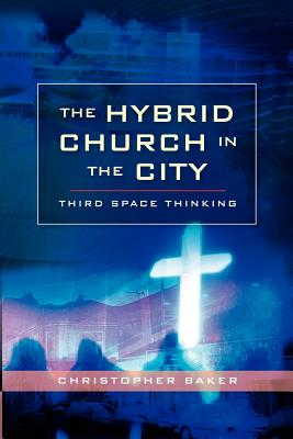 Hybrid Church in the City: Third Space Thinking