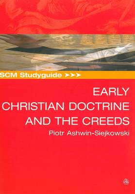 SCM Studyguide to Early Christian Doctrine and the Creeds