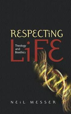 Respecting Life: Theology and Bioethics
