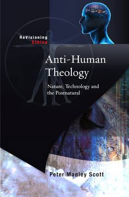 Anti-human Theology: Nature,Technology and the Postnatural