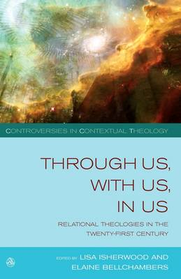Through Us,with Us,in Us: Relational Theologies in the Twenty-first Century