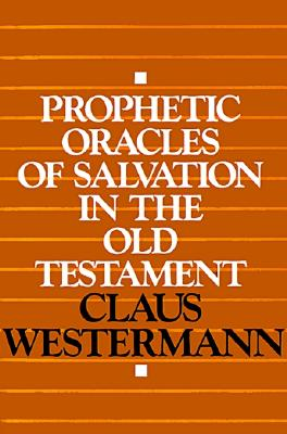 Prophetic Oracles of Salvation in the Old Testament