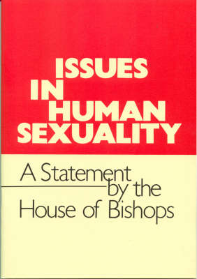 Issues in Human Sexuality: A Statement by the House of Bishops