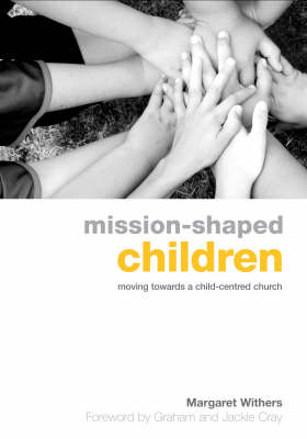 Mission-Shaped Children: Moving Towards a Child-Centered Church