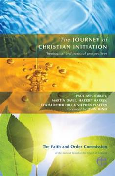 The Journey of Christian Initiation: Theological and Pastoral Perspectives