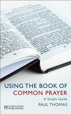 A User's Guide to the Book of Common Prayer: A Simple Guide