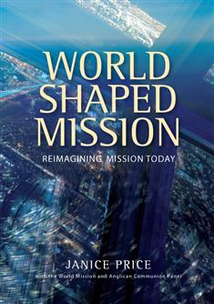 World-Shaped Mission: Reimagining Mission Today